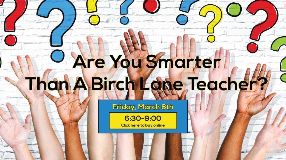 Are You Smarter Than A Birch Lane Teacher?